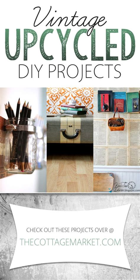 vintage upcycled diy projects the cottage market quot diy