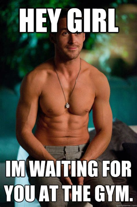 Girl Gym Memes - hey girl i 180 m waiting for you at the gym ryan sexiness