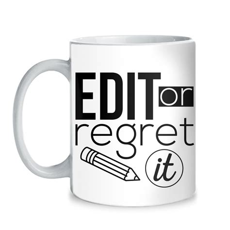 mug design editor english edit or regret it mug keep it school