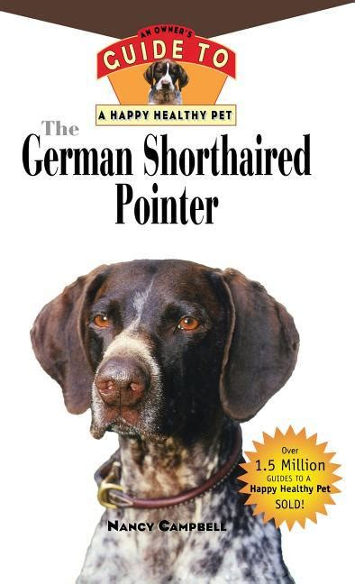 german shorthaired pointer the complete owners guide books the german shorthaired pointer an owner s guide to a