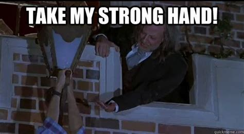 Take My Strong Hand Meme - scary movie 2 words cinematic pinterest