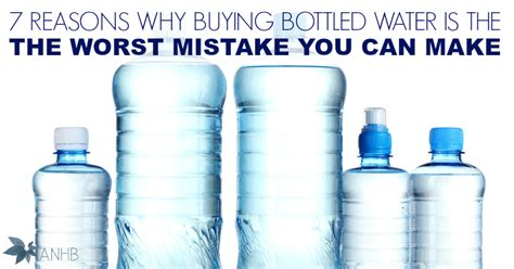7 Reasons Why Is For You by 7 Reasons Why Buying Bottled Water Is The Worst Mistake