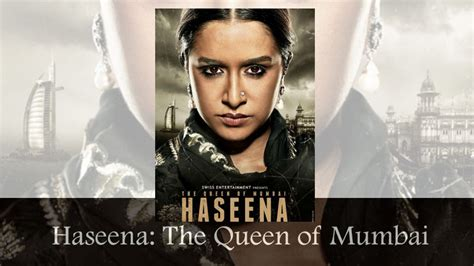 film the queen cast haseena haseena the queen of mumbai upcoming movie