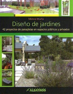 libro diseo de jardines enciclopedia dise 241 o de jardines por mui 241 a monica 9789502412375 c 250 spide com