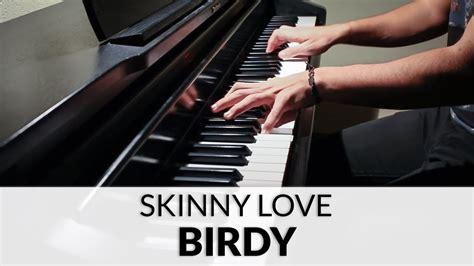 tutorial piano skinny love birdy skinny love piano cover youtube