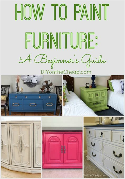 How To Paint Furniture by Furniture Diy Cheap Crafts