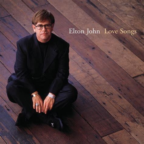elton john songs elton john love songs download and listen music