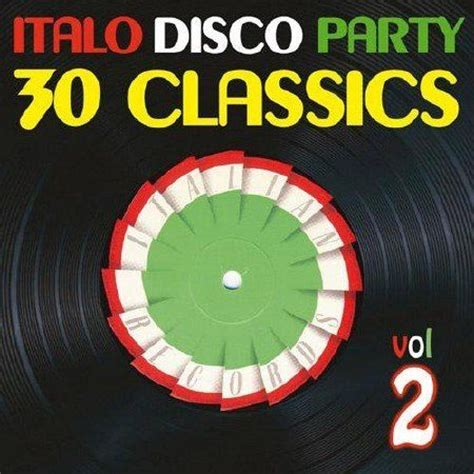 Italian Records Italo Disco Vol 2 30 Classics From Italian Records Mp3 Buy Tracklist