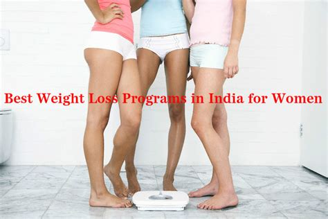 best weight loss program best weight loss programs in india for stylish walks