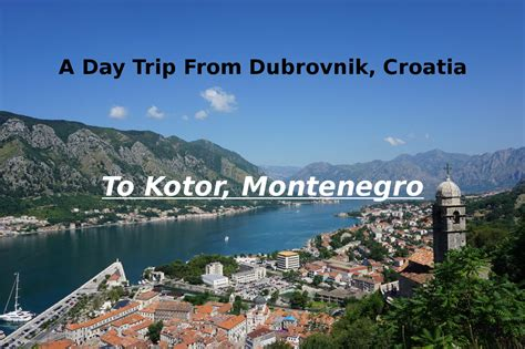 Day Trip to Kotor, Montenegro from Dubrovnik ? My Travel Tools