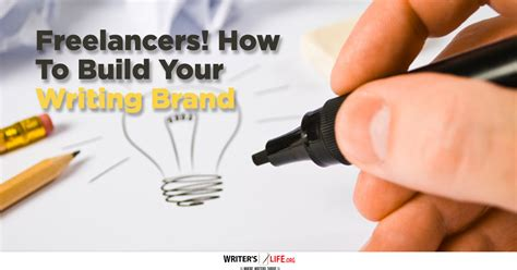 How To Make Your Brand - freelancers how to build your writing brand writer s