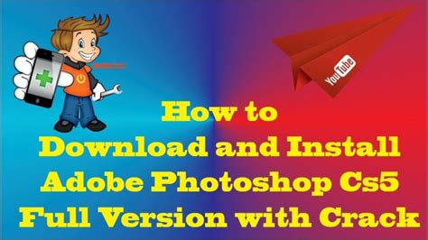 how to get full version of adobe photoshop how to download and install adobe photoshop cs5 full version