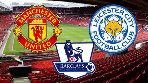 Jam Manchester United Matic Merah prediksi bola live manchester united vs leicester city 26