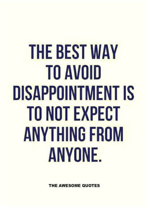 the best way to avoid disappointment love and sayings 25 best memes about awesome quotes awesome quotes memes
