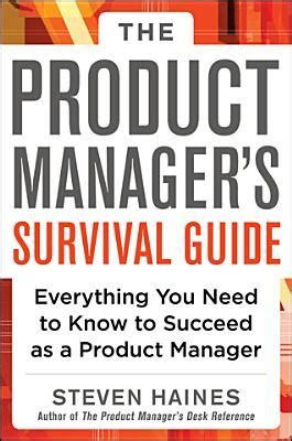 the actor s a survival guide books the product manager s survival guide everything you need
