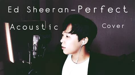 ed sheeran perfect acoustic ed sheeran perfect acoustic cover by eliit youtube