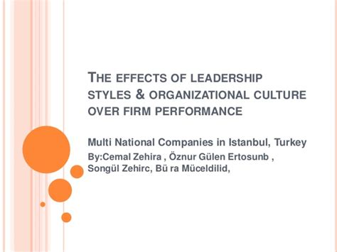 how leaders can impact organizational cultures with their actions the effects of leadership styles organizational culture