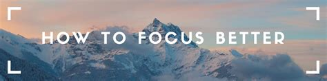 how to focus better how to focus better boost concentration avoid distractions