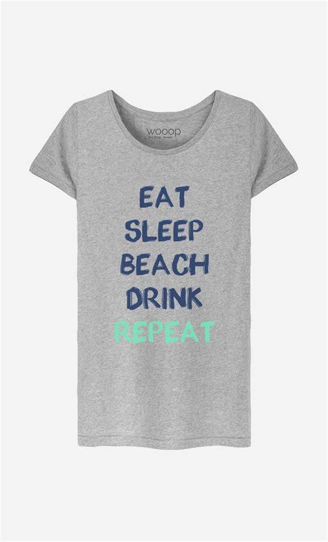 T Shirt Eat Sleep Repeat t shirt femme eat sleep drink repeat motif cool wooop