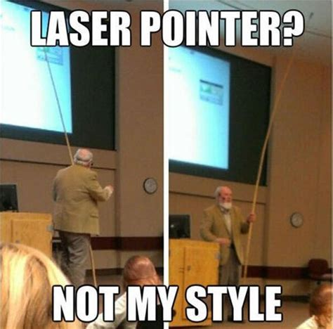 Laser Pointer Meme - funny college professors dump a day