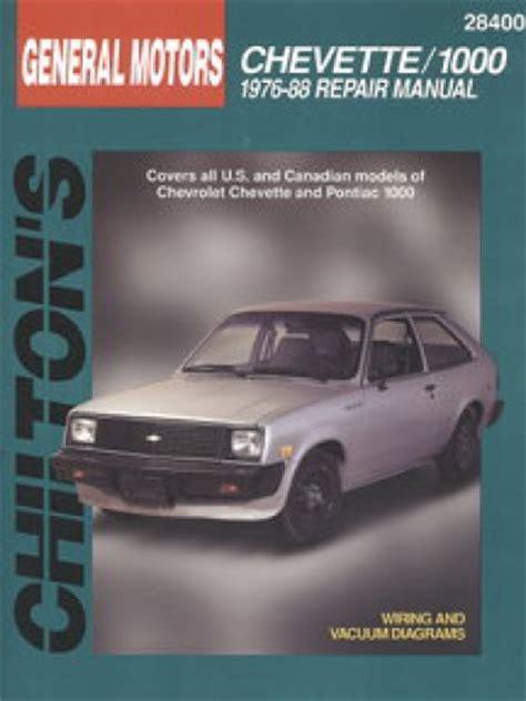chilton chevrolet chevette pontiac 1000 1976 1988 repair manual