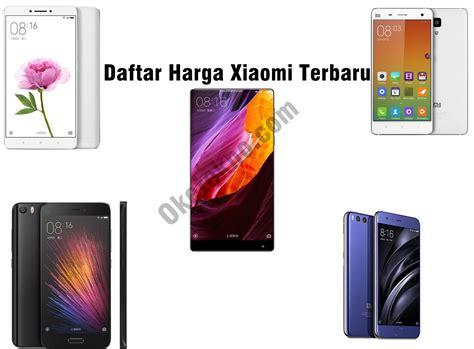 Daftar Harga Hp Xiaomi daftar harga hp xiaomi terbaru mei 2018 oketekno