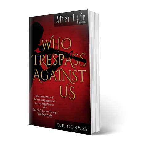 in quot who trespass against us quot author d p conway explores