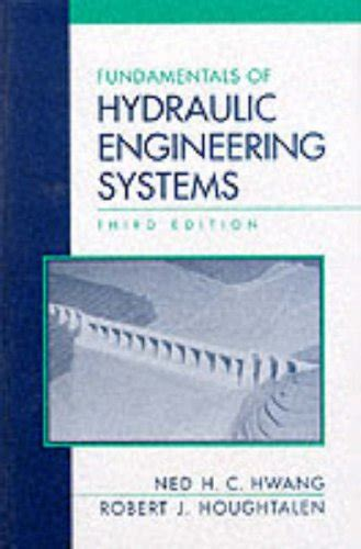 Fundamentals Of Hydraulic Engineering Systems By Ned H C