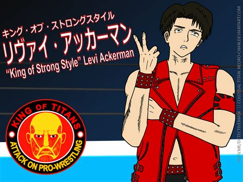 the king of style king of strong style levi ackerman by detectivemask on
