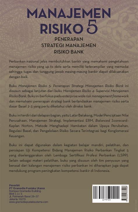 Memahami Bisnis Bank Ikatan Bankir Indonesia 1 jual buku strategi manajemen risiko bank oleh ikatan bankir indonesia gramedia digital indonesia