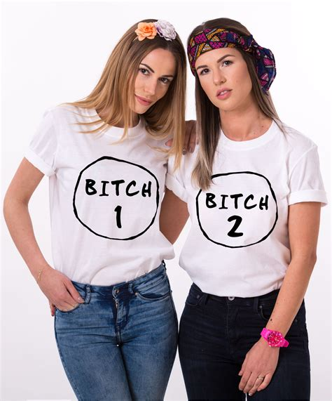 B Tch shirt 1 2 matching best friends shirts