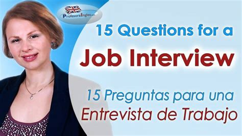 preguntas para entrevista work and travel 15 job interview questions preguntas para una entrevista