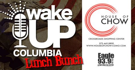 house of chow columbia mo win lunch for your friends on us the lunch bunch with wake up columbia 93 9 the eagle