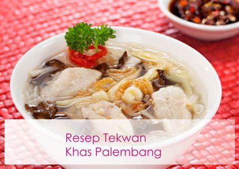 Tekwan Tenggiri makanan khas nusantara resep spesial tekwan asli palembang