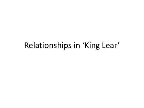 king lear themes slideshare family relationships in lear