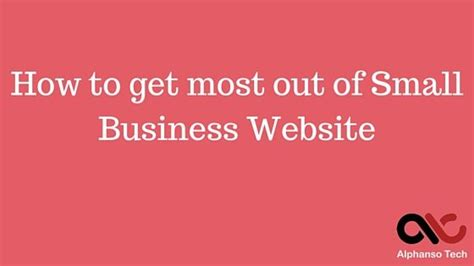 Small Home Business Website How To Get Most Out Of Small Business Website