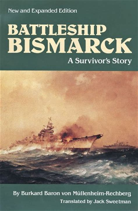 bismarck books battleship bismarck a survivor s story new and expanded