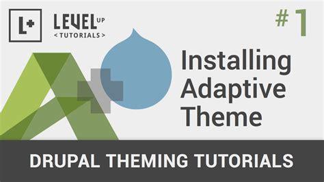 drupal theme youtube 1 installing adaptive theme drupal theming tutorials