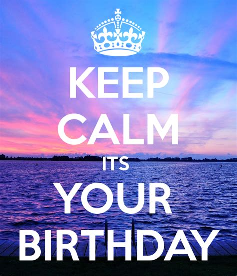 your birthday keep calm its your birthday poster michellelagatule