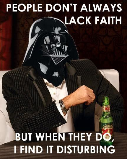 Find Your Meme - i find your lack of faith disturbing