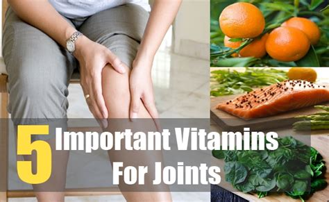 vitamins for joints 5 important vitamins for joints best vitamins for joints home remedies