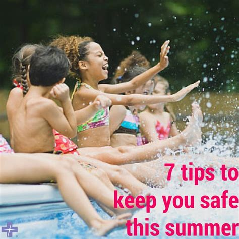 7 Summer Safety Tips by 7 Summer Safety Tips Tips Safety Tips And Outdoor