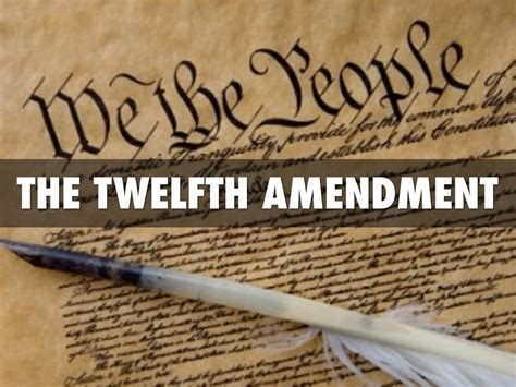 The Of The Twelfth 12th amendment www pixshark images galleries with