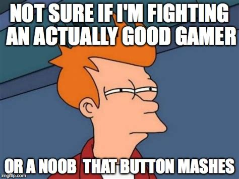 Noob Meme - waiting to play online match not knowing if people are going to be legit or not imgflip