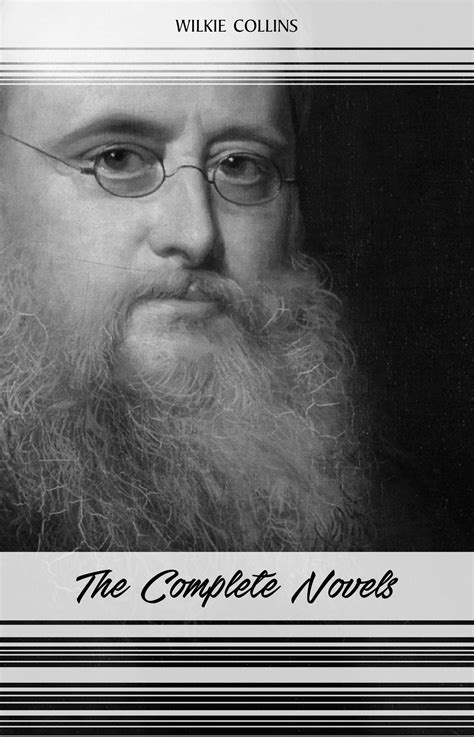 Wilkie Collins: The Complete Novels (The Woman in White