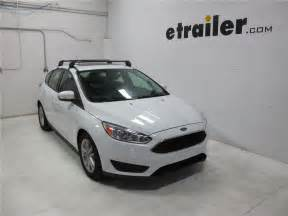 2014 Ford Focus Roof Rack Roof Rack For Ford Focus 2014 Etrailer