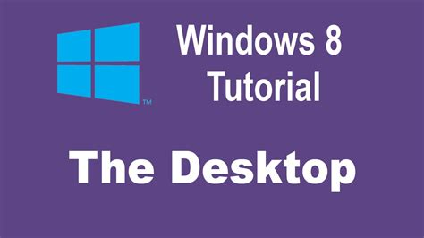 youtube tutorial windows 8 microsoft windows 8 training the desktop windows 8