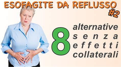 alimentazione esofagite da reflusso esofagite da reflusso rimedi naturali 8 alternative senza