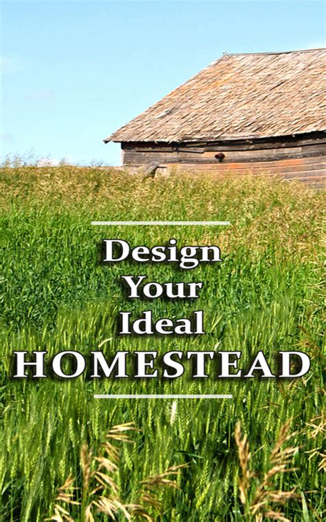 how to design your ideal homestead grid design your ideal homesteading land countryside