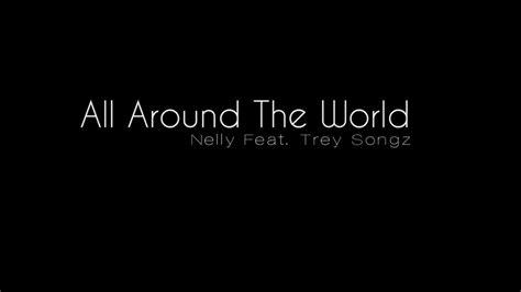 Around The World 22 Tshirtkaosraglananak Oceanseven nelly all around the world feat trey songz cdq
